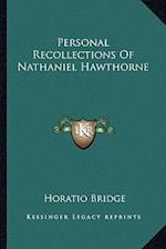Personal Recollections of Nathaniel Hawthorne af Horatio Bridge