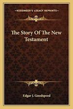 The Story of the New Testament af Edgar J. Goodspeed
