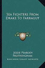 Sea Fighters from Drake to Farragut af Jessie Peabody Frothingham