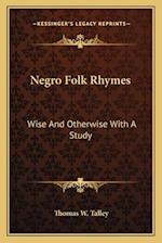 Negro Folk Rhymes af Thomas Washington Talley