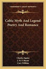 Celtic Myth and Legend Poetry and Romance af Charles Squire