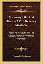 My Army Life and the Fort Phil Kearney Massacre af Frances C. Carrington