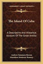 The Island of Cuba af Marathon Montrose Ramsey, Andrew Summers Rowan