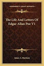The Life and Letters of Edgar Allan Poe V1 af James A. Harrison
