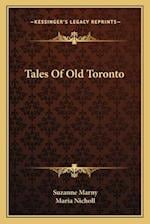 Tales of Old Toronto af Suzanne Marny