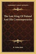 The Last King of Poland and His Contemporaries af R. Nisbet Bain
