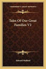 Tales of Our Great Families V2 af Edward Walford