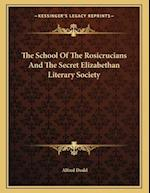 The School of the Rosicrucians and the Secret Elizabethan Literary Society af Alfred Dodd