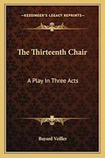 The Thirteenth Chair af Bayard Veiller