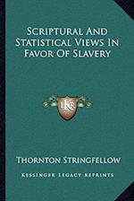 Scriptural and Statistical Views in Favor of Slavery af Thornton Stringfellow
