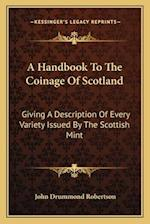 A Handbook to the Coinage of Scotland af John Drummond Robertson