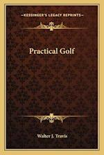 Practical Golf af Walter J. Travis