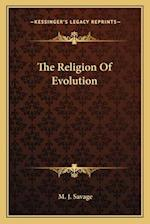 The Religion of Evolution af M. J. Savage