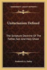 Unitarianism Defined af Frederick A. Farley