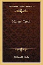 Horses' Teeth af William H. Clarke