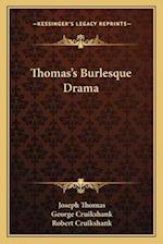 Thomas's Burlesque Drama