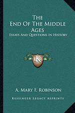 The End of the Middle Ages af A. Mary F. Robinson