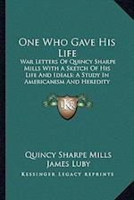One Who Gave His Life af James Luby, Quincy Sharpe Mills