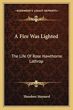 A Fire Was Lighted af Theodore Maynard