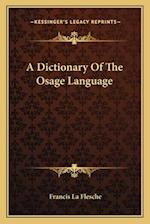 A Dictionary of the Osage Language af Francis La Flesche