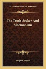 The Truth-Seeker and Mormonism af Joseph F. Merrill