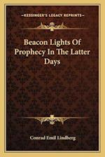 Beacon Lights of Prophecy in the Latter Days af Conrad Emil Lindberg