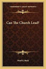 Can the Church Lead? af Pearl S. Buck