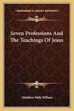 Seven Professions and the Teachings of Jesus af Matthew Hale Wilson