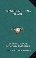 Hypnotism Comes of Age af Raymond Rosenthal, Bernard Wolfe
