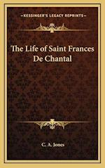 The Life of Saint Frances de Chantal af C. A. Jones