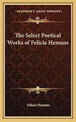 The Select Poetical Works of Felicia Hemans af Felicia Hemans