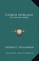 George Morland af George C. Williamson