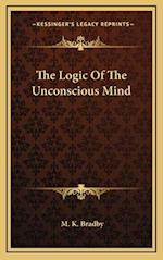 The Logic of the Unconscious Mind af M. K. Bradby