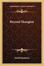 Beyond Shanghai af Harold Speakman