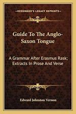 Guide to the Anglo-Saxon Tongue af Edward Johnston Vernon