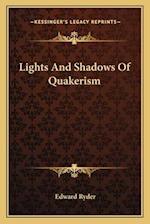 Lights and Shadows of Quakerism af Edward Ryder