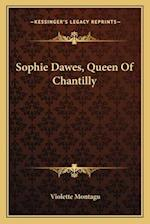 Sophie Dawes, Queen of Chantilly af Violette Montagu