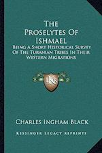 The Proselytes of Ishmael af Charles Ingham Black
