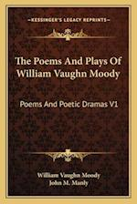 The Poems and Plays of William Vaughn Moody