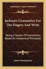 Jackson's Gymnastics for the Fingers and Wrist af Edwin Ward Jackson