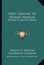 First Lessons in Spoken French af Howard R. Huse, Ernest H. Wilkins, Algernon Coleman