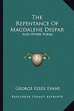 The Repentance of Magdalene Despar af George Essex Evans