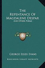 The Repentance of Magdalene Despar af George Essex Evans