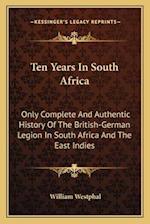 Ten Years in South Africa af William Westphal