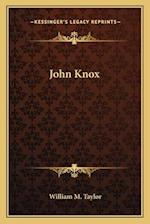John Knox af William M. Taylor