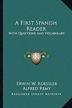 A First Spanish Reader af Alfred Remy, Erwin W. Roessler