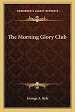 The Morning Glory Club af George A. Kyle