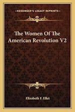 The Women of the American Revolution V2 af Elizabeth F. Ellet