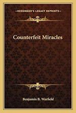 Counterfeit Miracles af Benjamin B. Warfield