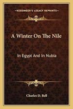 A Winter on the Nile af Charles D. Bell